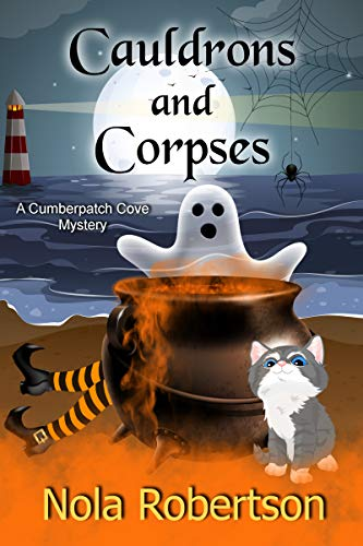 Cauldrons and Corpses (A Cumberpatch Cove Mystery Book 3) by [Nola Robertson]