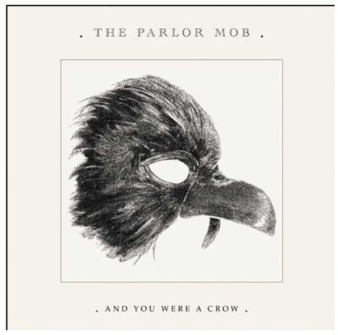 And You Were a Crow by The Parlor Mob (2008-05-03)