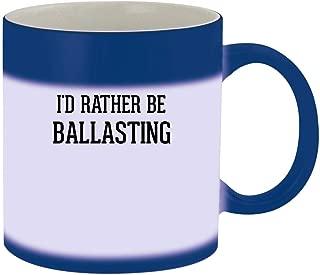 I'd Rather Be BALLASTING - 11oz Ceramic Blue Color Changing Mug, Blue