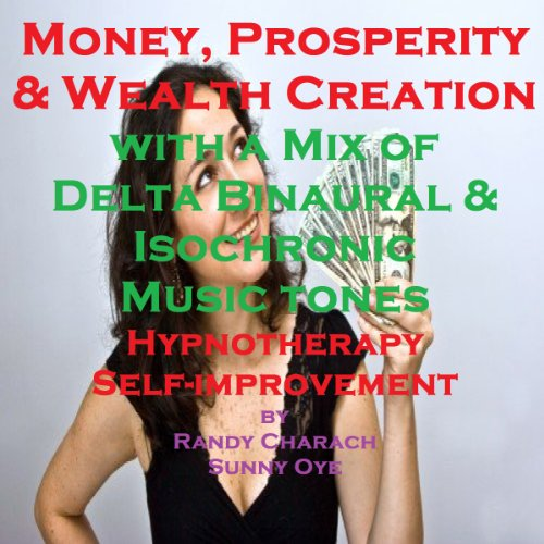 Money and Prosperity Creation - with a Mix of Delta Binaural Isochronic Tones audiobook cover art