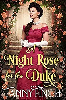 A Night Rose for the Duke: A Clean & Sweet Regency Historical Romance (Regency Roses Book 1) by [Fanny Finch, Starfall Publications]