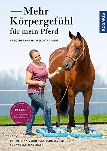 Mehr Körpergefühl für mein Pferd: Ergotherapie in der Praxis