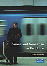 Sense and Nonsense in the Office: No Theories, No Flow Charts, No Big Words