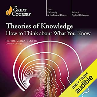 Theories of Knowledge: How to Think About What You Know audiobook cover art