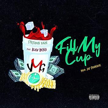 Fill My Cup (feat. Bleu Benji)