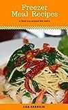Freezer Meal Recipes : Best 50 Delicious of Freezer Meal Cookbook (Freezer Meal Recipes, Freezer Meal Cookbook, Freezer Meal For The Slow Cooker) (Lisa Shanklin Cookbooks No.3)