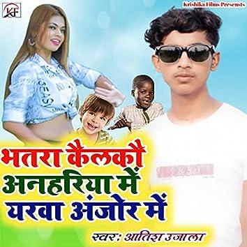 Bhatra Kailkai Anhariya
