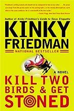 Kill Two Birds & Get Stoned: A Novel