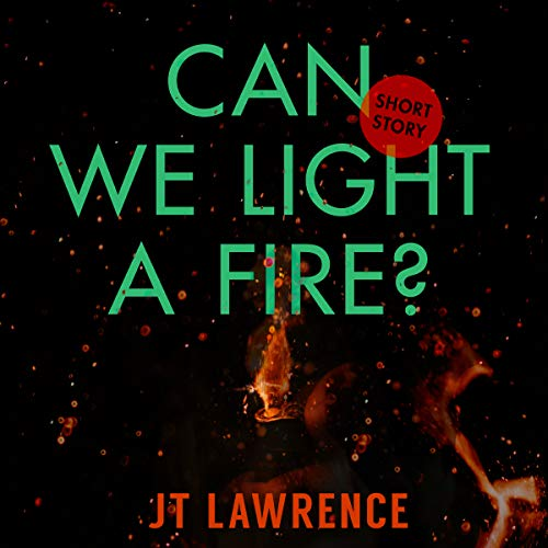 Can We Light a Fire? audiobook cover art