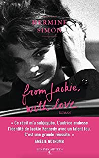 From Jackie, with love par Hermine Simon
