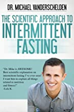The Scientific Approach to Intermittent Fasting