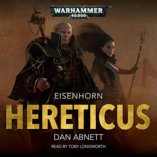 Hereticus: Warhammer 40,000     Eisenhorn, Book 3              Auteur(s):                                                                                                                                 Dan Abnett                               Narrateur(s):                                                                                                                                 Toby Longworth                      Durée: 9 h et 48 min     65 évaluations     Au global 4,8