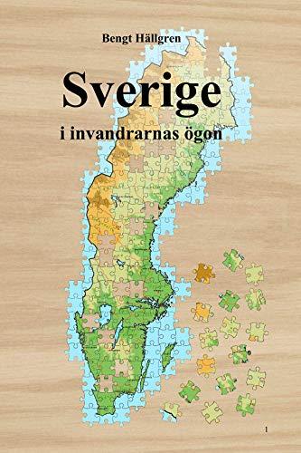 Sverige i invandrarnas ögon (Swedish Edition)