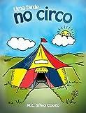 Uma tarde no circo (Portuguese Edition)