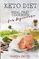 Keto Diet: Meal Prep Cookbook for Beginners