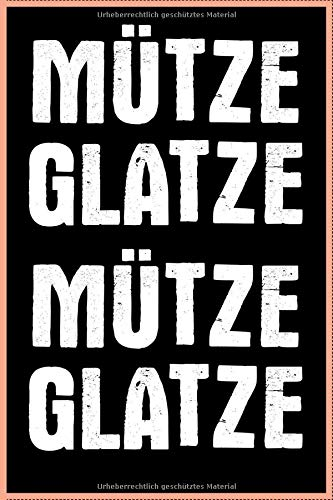Mütze Glatze Mütze Glatze: Journal, Arbeitsbuch, Tagebuch, Ideenbuch, Planer, Schreibheft   120 Seiten   gepunktetes Notizbuch   6 x 9 inch (ca. DIN A5)