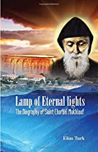 Lamp of Eternal Lights: The Biography of Saint Charbel Makhlouf (1828-1898)