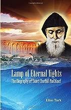 Lamp of Eternal Lights: The Biography of Saint Charbel Makhlouf (1828-1898)