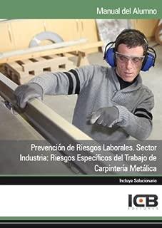 Manual Prevención de Riesgos Laborales. Sector Industria: Riesgos Específicos del Trabajo de Carpintería Metálica