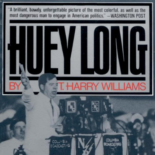 Huey Long Audiobook By T. Harry Williams cover art