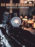 Die Modelleisenbahner - Das Miniatur Wunderland