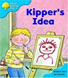 Oxford Reading Tree: Stage 3: More Storybooks A: Kipper's Idea - Hunt, Roderick, Brychta, Alex