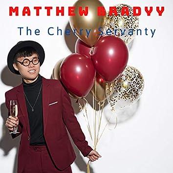 The Cherry Servanty