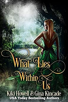 What Lies Within Us: Paranormal Romance Witches & Wizards by [Kiki Howell, Gina Kincade]