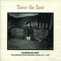 Sunshine Boy: The Unheard Studio Sessions & Demos 1971-1972 by Townes Van Zandt (2013-02-05)