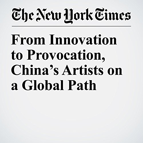 From Innovation to Provocation, China's Artists on a Global Path copertina