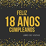 Feliz 18 Anos Cumpleaños: Libro de visitas para fiesta, regalos originales para hombre y mujer, registro para felicitaciones y fotos de los invitados,120 páginas (21.59*21.59 cm)