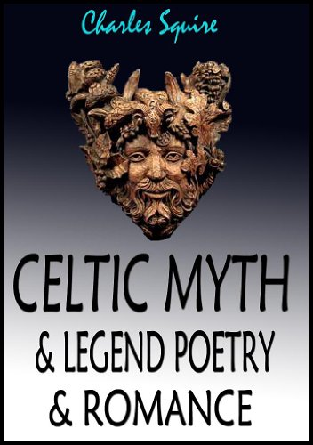 Celtic Myth and Legend, Poetry and Romance - With 24 color plates and the Celtic Mythology Study, 23 Celtic Gods
