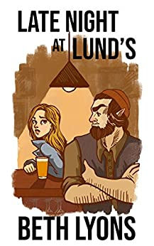 Late Night at Lund's: A LitRPG Novel by [Beth Lyons]
