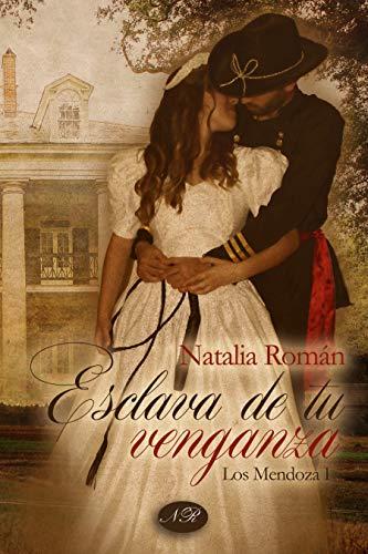 Esclava de tu venganza: Los Mendoza I