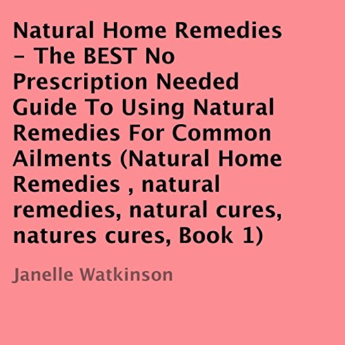 Natural Home Remedies, Volume 1 audiobook cover art