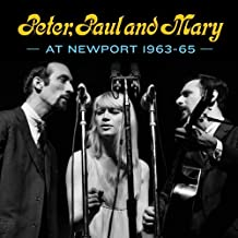 Peter, Paul & Mary - Peter, Paul and Mary at Newport 63-65 (2019) LEAK ALBUM