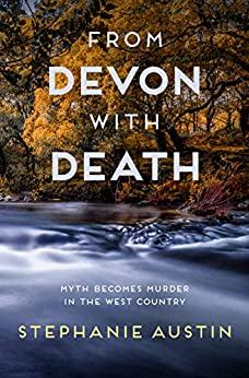 From Devon With Death: The compelling rural mystery (Devon Mysteries Book 3) by [Stephanie Austin]