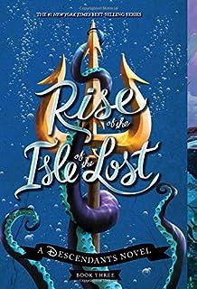 Rise of the Isle of the Lost: A Descendants Novel (The Descendants (3))