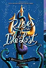Rise of the Isle of the Lost: A Descendants Novel (The Descendants (3))
