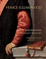 Venice Illuminated: Power and Painting in Renaissance Manuscripts