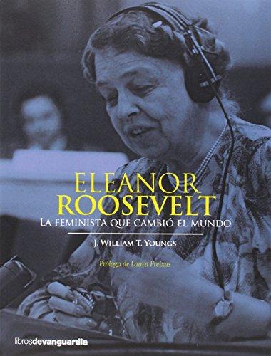 ELEANOR ROOSEVELT: LA FEMINISTA QUE CAMBIO EL MUNDO (LIBROS DE VANGUARDIA)