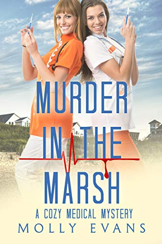 Murder In The Marsh: A Cozy Medical Mystery (Travel Nurse Mysteries Book 1) by [Molly Evans]