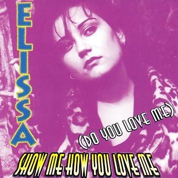 Show Me How You Love Me (Do You Love Me)