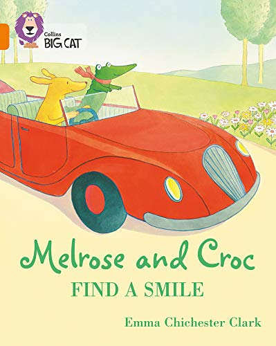 Melrose and Croc Find a Smile: Band 06/Orange