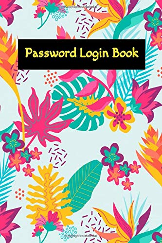 Password Login Book: Password Manager Size 6 X 9 INCHES ~ Bloom - Beautiful # Security ~ Matte Cover Design Cream Paper Sheet 104 Page Good Print.
