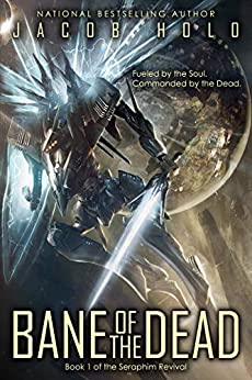 Bane of the Dead: A Mecha Space Opera Adventure (Seraphim Revival Book 1) by [Jacob Holo]