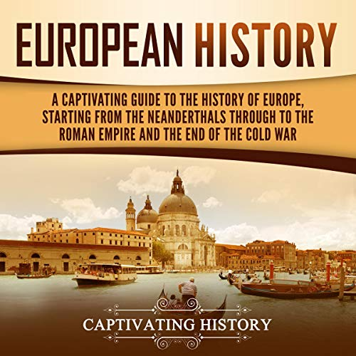 European History Audiobook By Captivating History cover art