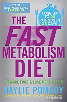 The Fast Metabolism Diet: Eat More Food and Lose More Weight by [Haylie Pomroy]