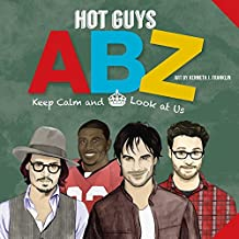 Hot Guys ABZ: Stay Calm and Look at Us (English Edition)