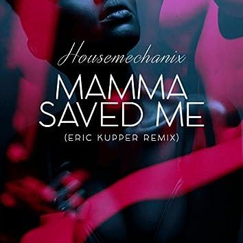 Mamma Saved Me (Eric Kupper Remix)
